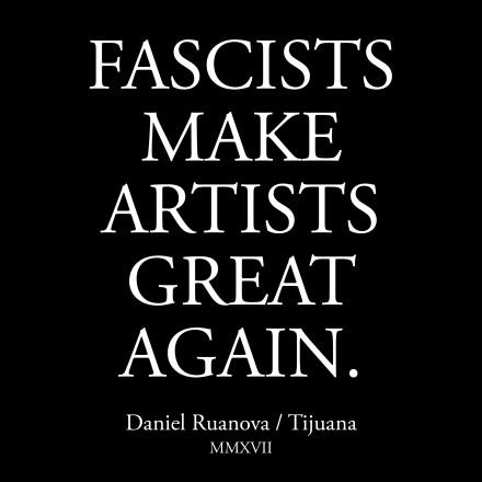 FascistsMakeArtistsGreatAgainDRuanova