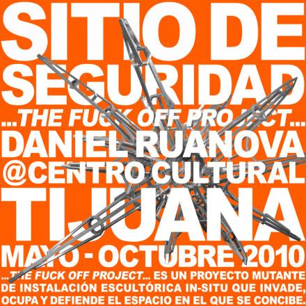 SITIO DE SEGURIDAD Daniel Ruanova CECUT MAY OCT 2010