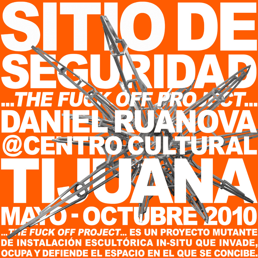 SITIO DE SEGURIDAD Daniel Ruanova CECUT MAY OCT 2010