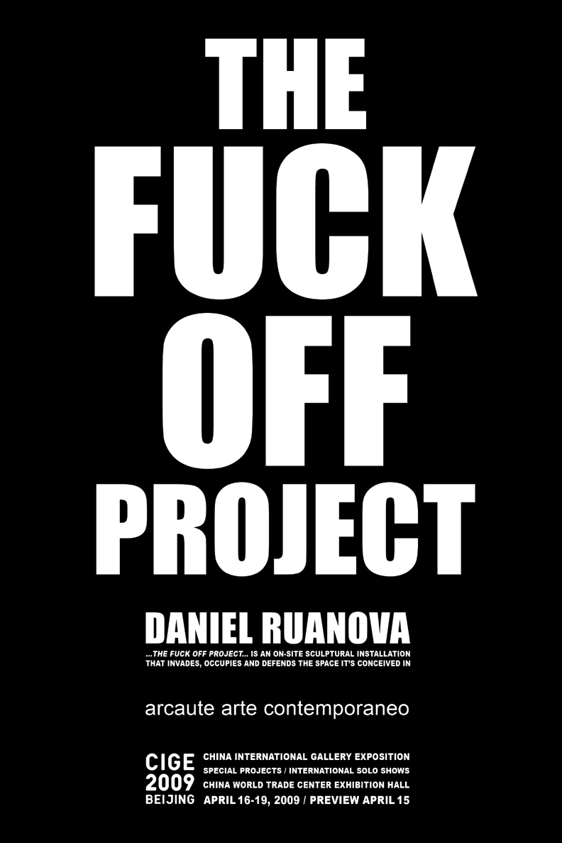 THE FUCK OFF PROJECT Daniel Ruanova CIGE 2009 lowres